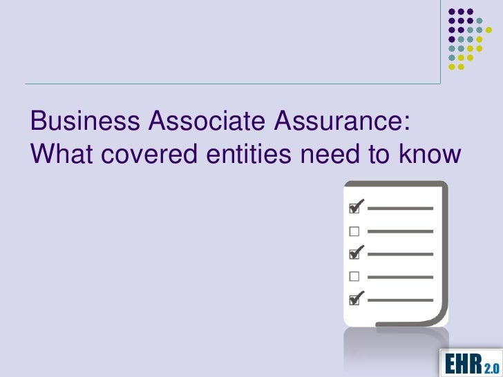 Business Associate Assurance:What covered entities need to know