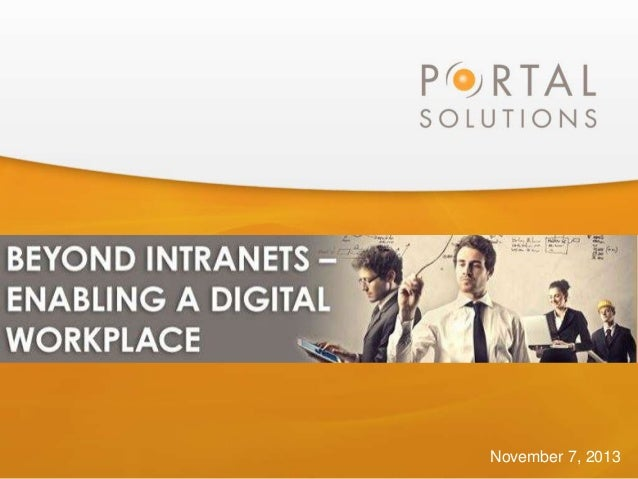 Beyond Intranets -Enabling a Digital Workplace