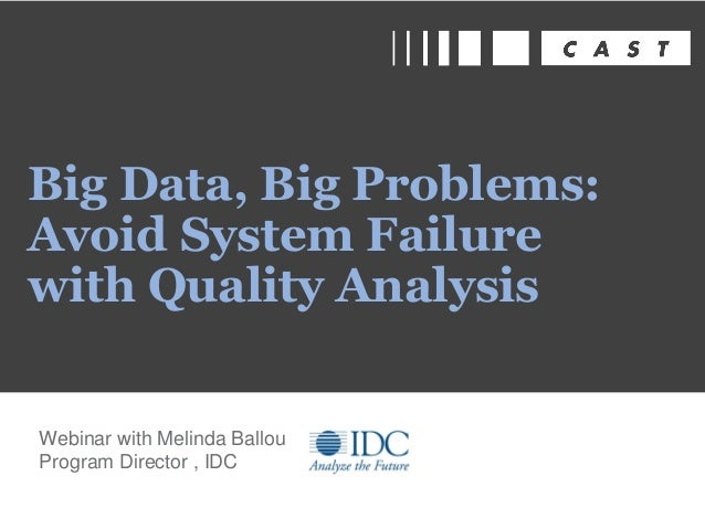 Big Data, Big Problems: Avoid System Failure with Quality Analysis - Webinar with IDC analyst