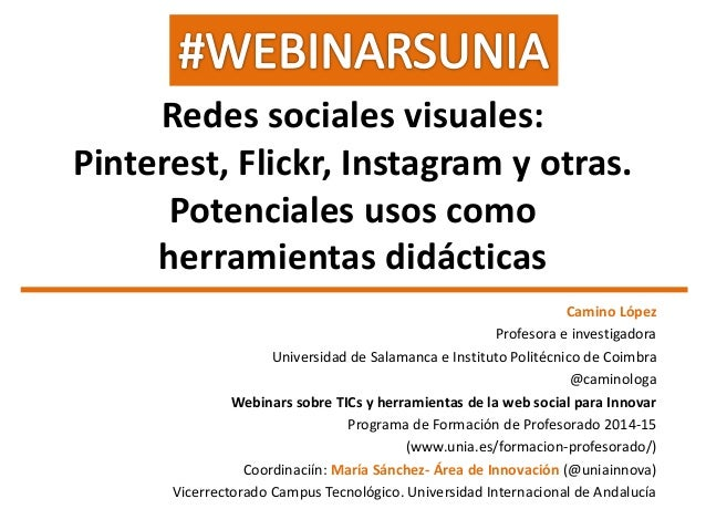 Redes sociales visuales: Pinterest, Flickr, Instagram y otras. Potenciales usos como herramientas didácticas Camino López ...