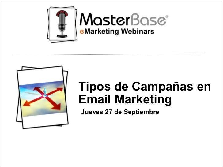 Tipos de Campañas enEmail MarketingJueves 27 de Septiembre