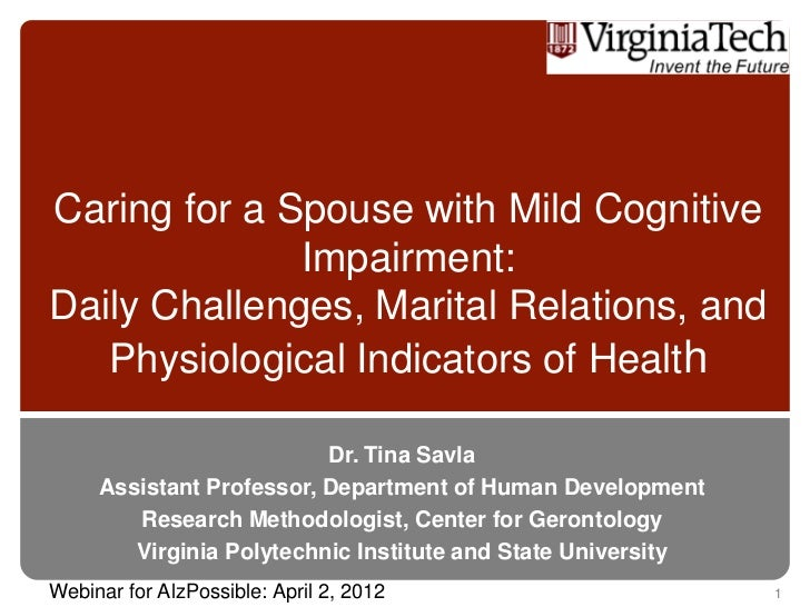 Caring for a Spouse with Mild Cognitive              Impairment:Daily Challenges, Marital Relations, and   Physiological I...