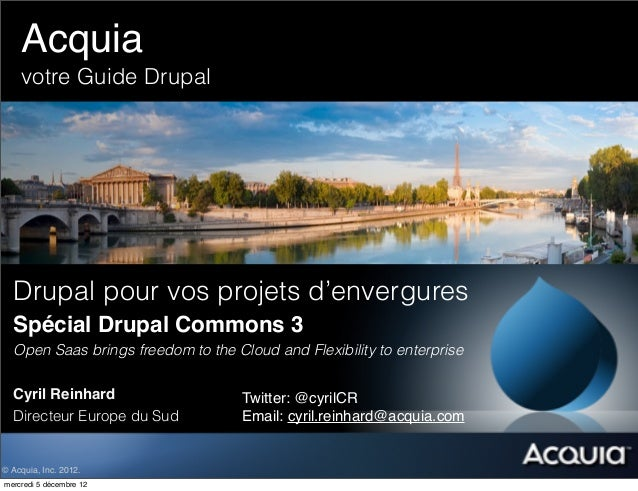 Acquia! ! ! ! !    votre Guide Drupal  Drupal pour vos projets d'envergures  Spécial Drupal Commons 3  Open Saas brings fr...