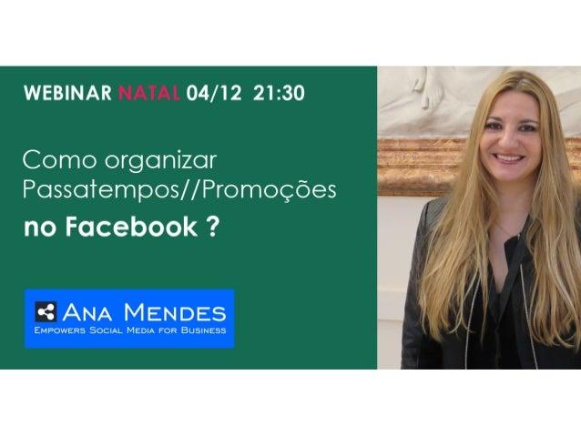 facebook/AnaMendesFormacaoConsultoriaRedesSociais www.anamendesblog.com Formação: