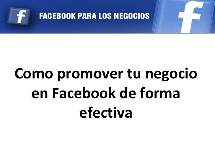 Como promover tu negocio en Facebook de forma efectiva