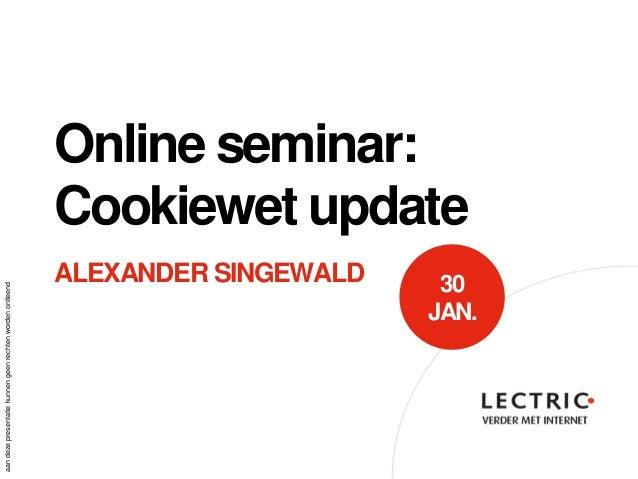 Online seminar:                                                           Cookiewet update                                ...
