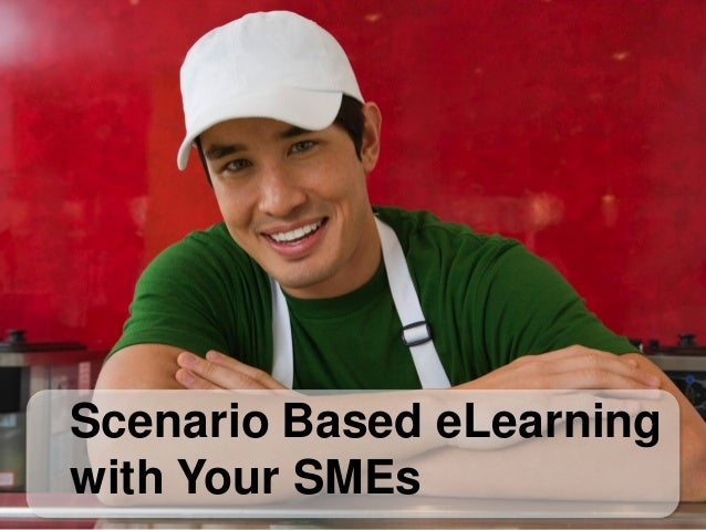 Scenario Based eLearning with Your SMEs