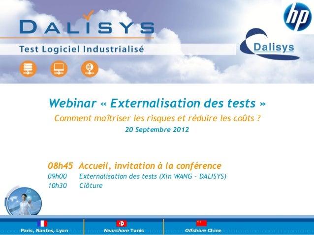 Webinar «Externalisation des tests»             Comment maîtriser les risques et réduire les coûts ?                    ...