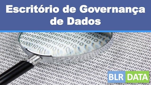 Escritório de Governança de Dados
