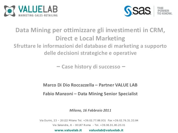 Data Mining per ottimizzare gli investimenti in CRM,             Direct e Local MarketingSfruttare le informazioni del dat...