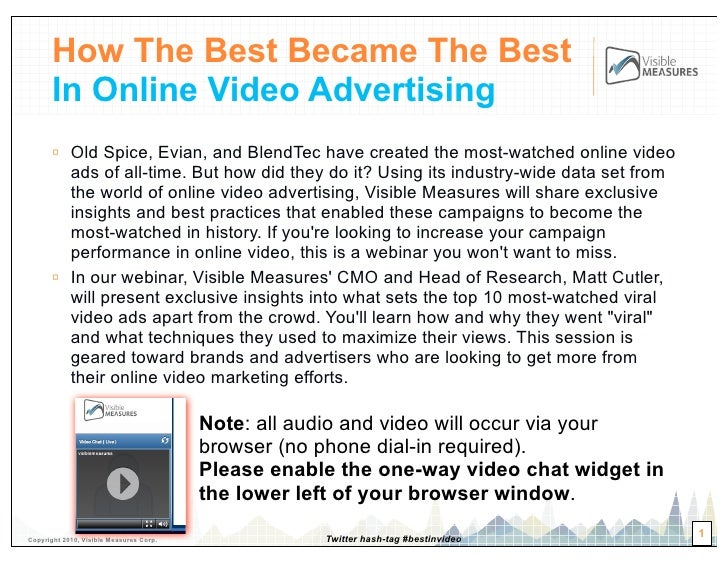 How The Best Became The Best        In Online Video Advertising       ▫ Old Spice, Evian, and BlendTec have created the mo...