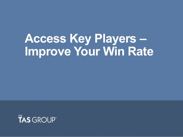 Access Key Players – Improve Your Win Rate