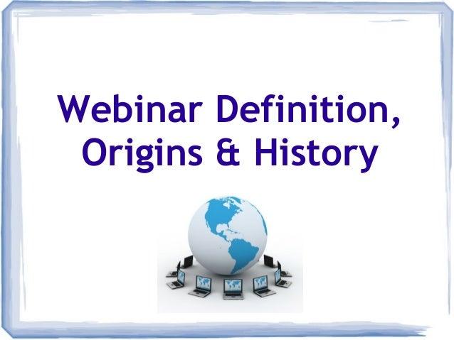 Webinar Definition, Origins & History