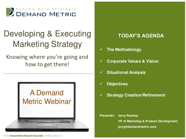 Developing & Executing                                                         TODAY'S AGENDA  Marketing Strategy         ...