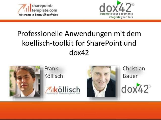 Professionelle Anwendungen mit dem koellisch-toolkit for SharePoint und dox42 Christian Bauer Frank Köllisch