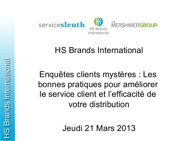 HS Brands InternationalEnquêtes clients mystères : Lesbonnes pratiques pour améliorerle service client et l'efficacité de ...