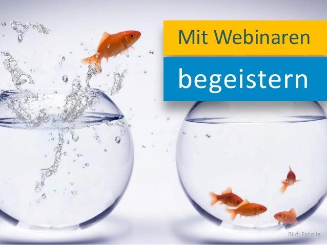 www.webinar-profi.de Mit Webinaren begeistern Bild: Fotolia
