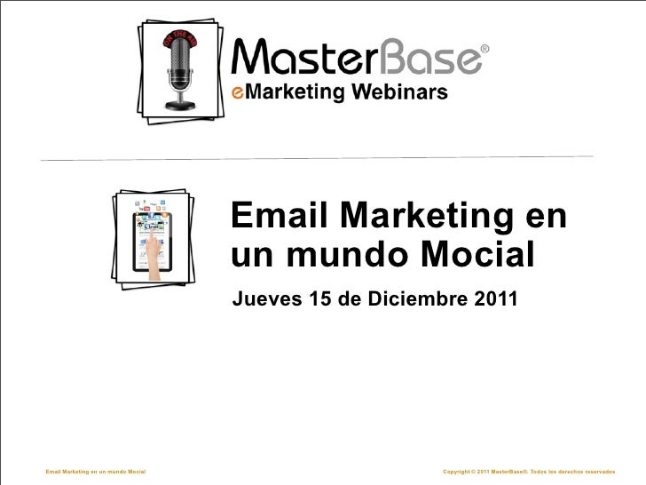 Email Marketing en                                     un mundo Mocial                                     Jueves 15 de Di...
