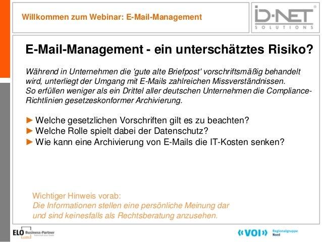1 Willkommen zum Webinar: E-Mail-Management Wichtiger Hinweis vorab: Die Informationen stellen eine persönliche Meinung da...