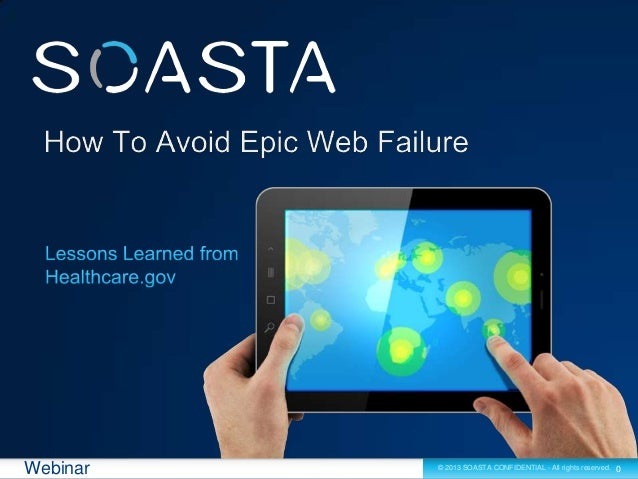 How to Avoid Epic Web Failure... Lessons Learned from Healthcare.gov