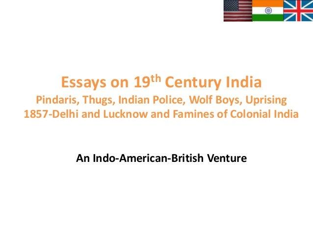 webinar essays on  th century indiaessays on  th century india pindaris  thugs  indian police  wolf boys