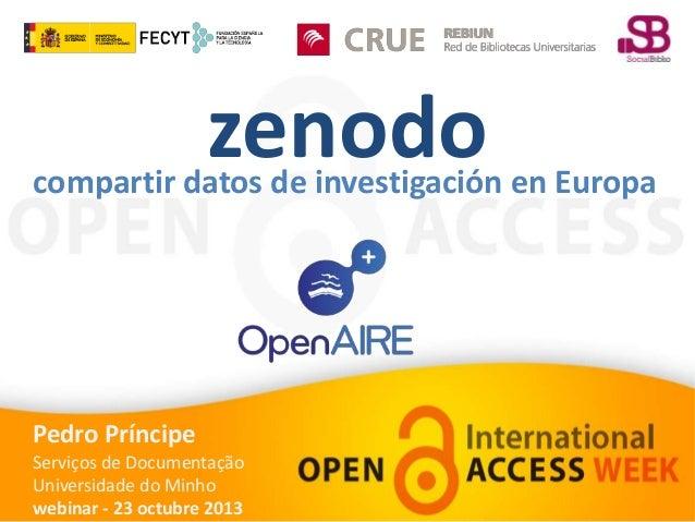 zenodo  compartir datos de investigación en Europa  Pedro Príncipe Serviços de Documentação Universidade do Minho webinar ...