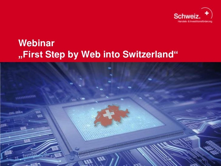 Webinar First Step-by-Web into Switzerland