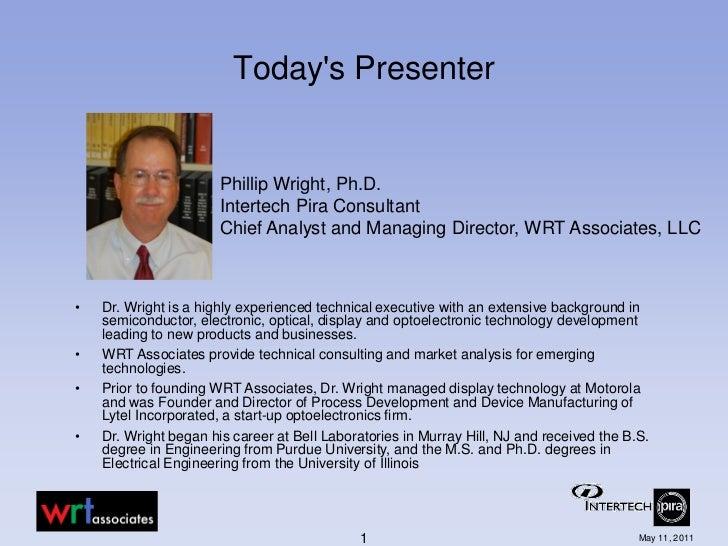 Todays Presenter                       Phillip Wright, Ph.D.                       Intertech Pira Consultant              ...