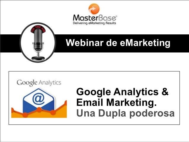 Webinar de eMarketing Google Analytics & Email Marketing. Una Dupla poderosa