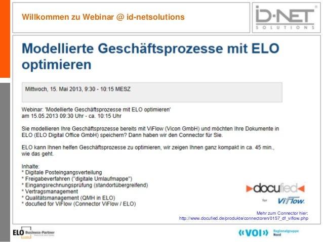 1Willkommen zu Webinar @ id-netsolutionsMehr zum Connector hier:http://www.docufied.de/produkte/connectoren/0157_df_viflow...