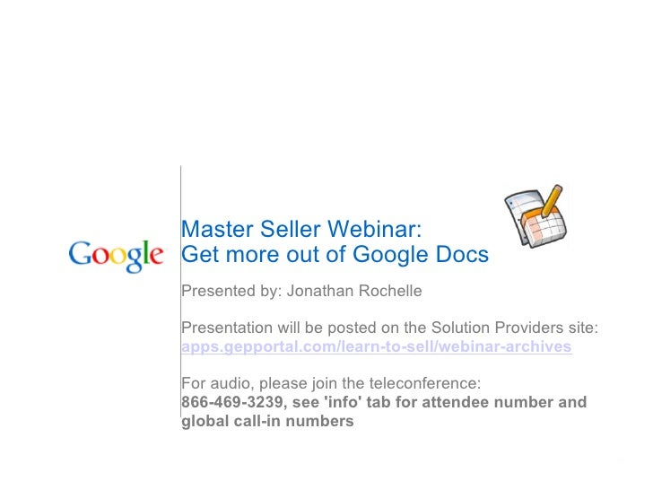 Master Seller Webinar: Get more out of Google Docs Presented by: Jonathan Rochelle Presentation will be posted on the Solu...