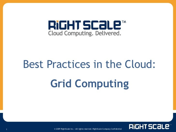 Best Practices in the Cloud:<br />Grid Computing<br />