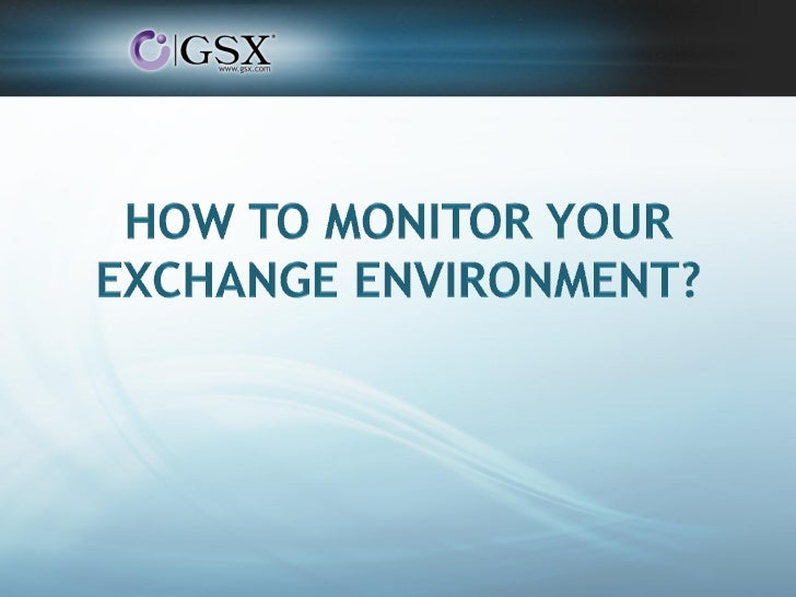 Webinar GSX How To Monitor your Exchange Environment