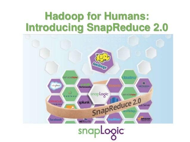 Hadoop for Humans: Introducing SnapReduce 2.0