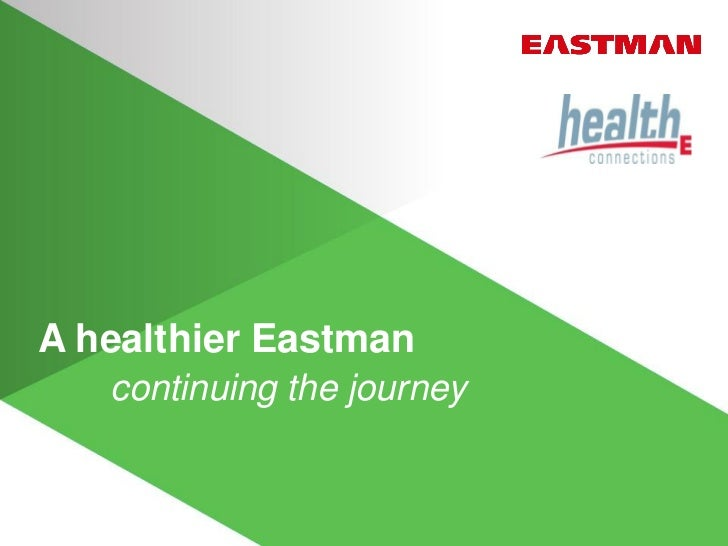 A healthier Eastman   continuing the journey
