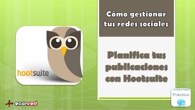 Cómo gestionar tus redes sociales. Planifica tus publicaciones con Hootsuite