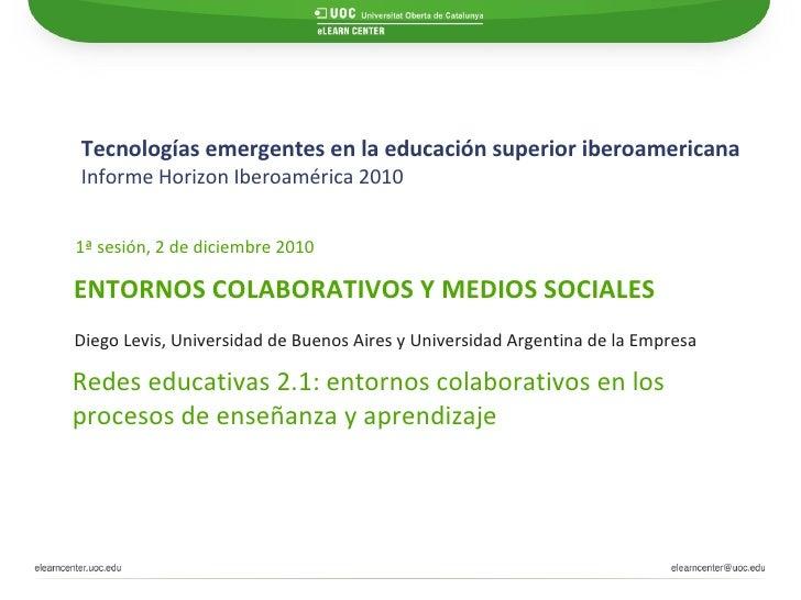 Tecnologías emergentes en la educación superior iberoamericana Informe Horizon Iberoamérica 2010   ENTORNOS COLABORATIVOS ...