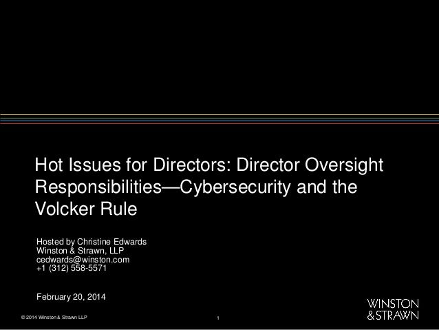 Hot Issues for Directors: Director Oversight Responsibilities—Cybersecurity and the Volcker Rule Hosted by Christine Edwar...