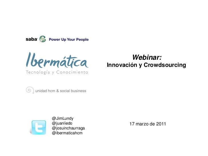 Webinar innovación y crowdsourcing con Jim Lundy y Saba SW 17 03 2011
