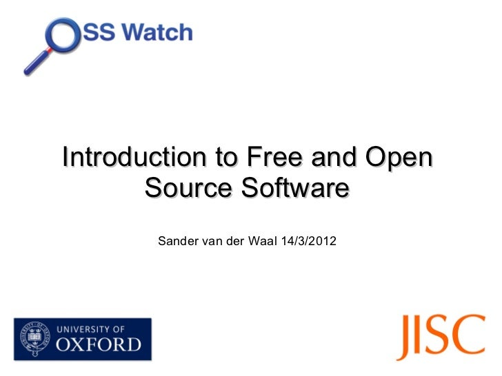 Introduction to Free and Open       Source Software       Sander van der Waal 14/3/2012