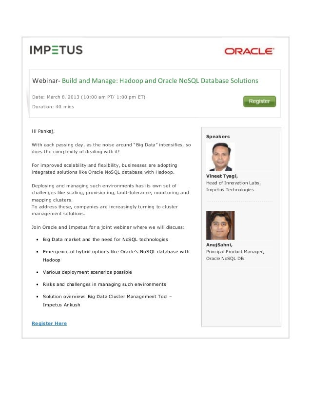 Webinar- Build and Manage: Hadoop and Oracle NoSQL Database SolutionsDate: March 8' 2013 (10:00 am PT/ 1:00 pm ET)Duration...