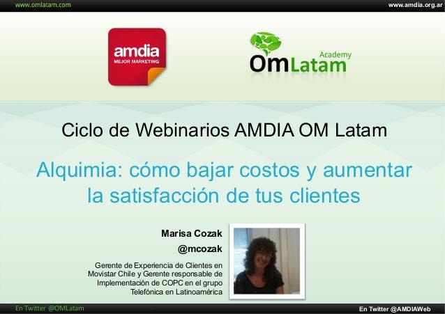 """[WEBINARIO] Ciclo AMDIA OM Latam """"Alquimia: cómo bajar costos y aumentar la satisfacción de tus clientes - El turn-around Operativo de Movistar Chile y sus Proveedores"""""""