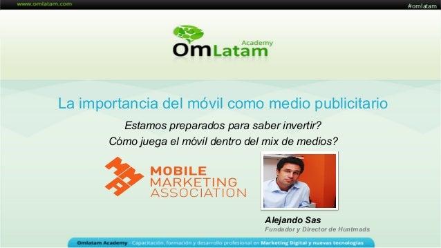 """Webinario OM Latam """"La importancia del móvil como medio publicitario"""""""