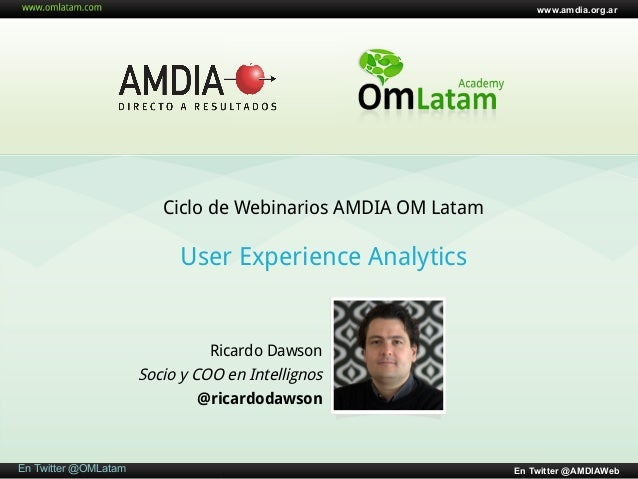 "Webinario AMDIA OM Latam ""User Experience Anlytics"""