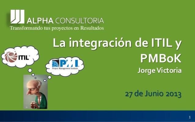 Integrando ITIL v3 y PMBoK v4