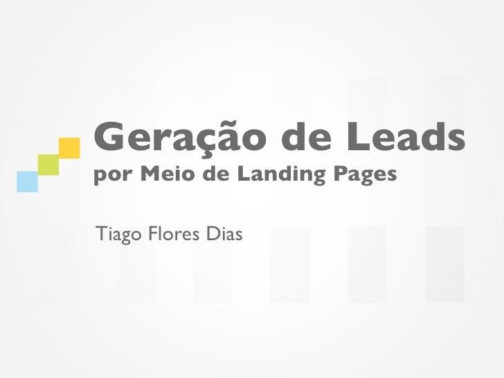 Geração de Leadspor Meio de Landing PagesTiago Flores Dias