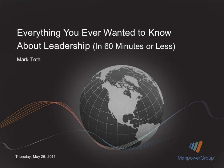 Everything You Ever Wanted to Know About Leadership  (In 60 Minutes or Less)