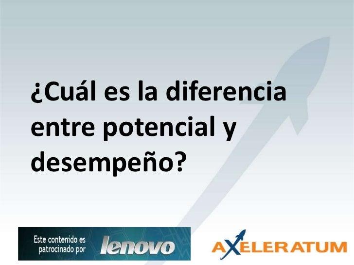 ¿Cuál es la diferencia entre potencial y desempeño?<br />