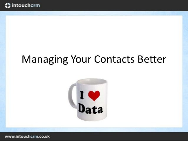 Managing Your Contacts Better