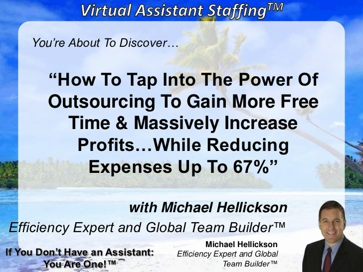 "You're About To Discover…        ""How To Tap Into The Power Of        Outsourcing To Gain More Free          Time & Massiv..."